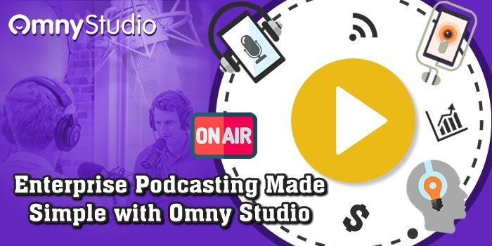 Enterprise Podcasting Made Simple with Omny Studio Blog Post